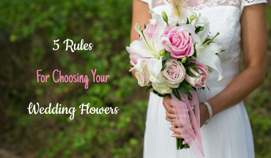 5 Rules for Choosing Your Wedding Flowers
